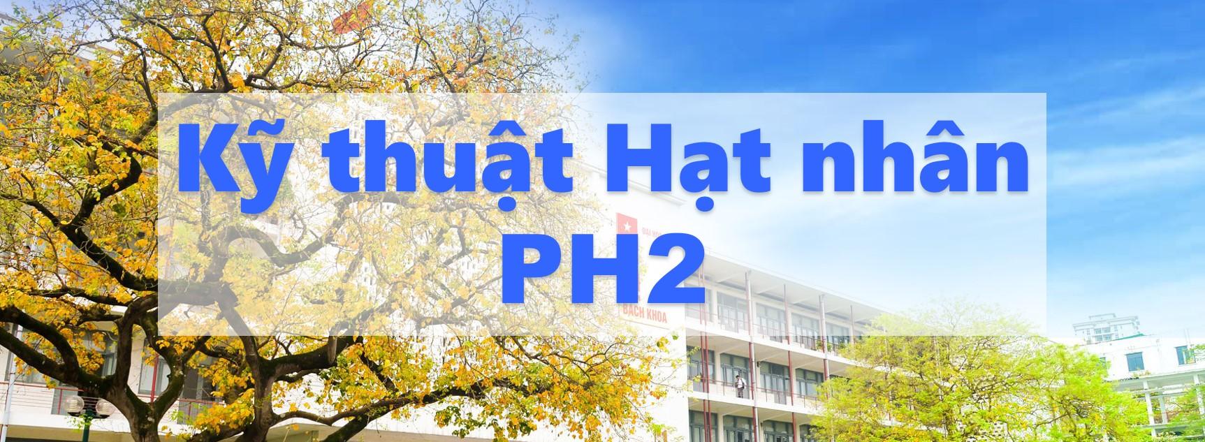 Kỹ thuật Hạt nhân (PH2): Ứng dụng quan trọng trong Vật lý Y khoa & Công nghiệp